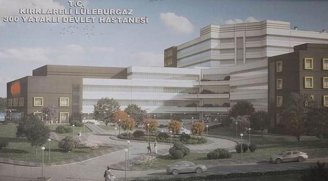 Lüleburgaz'a Yeni Devlet Hastanesi!