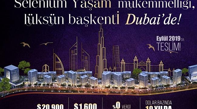 Selenium Yaşam Mükemmelliği Lüksün Başkenti Dubai'de!